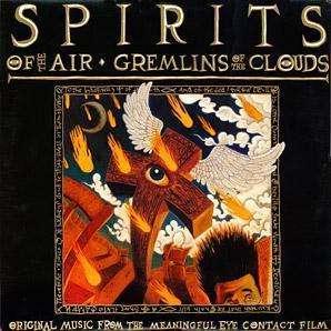 Духи Воздуха и Облачные Гремлины / Spirits of the Air, Gremlins of the Clouds